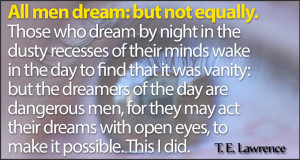 All men dream: but not equally.