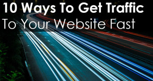 10 Ways To Get Traffic To Your Website Fast