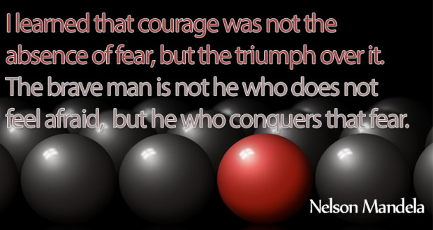 Courage – Step Outside Your Comfort Zone